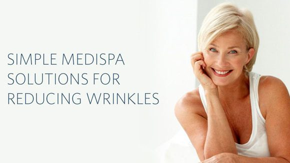 Simple MediSpa Solutions for Reducing Wrinkles